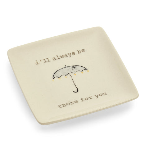 I'll Always Be There for You Ring Dish