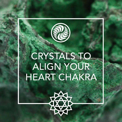CRYSTALS TO ALIGN YOUR HEART CHAKRA
