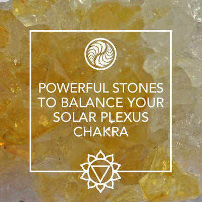 THE 3 MOST POWERFUL STONES TO BALANCE YOUR SOLAR PLEXUS CHAKRA