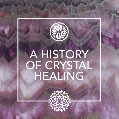 A HISTORY OF CRYSTAL HEALING