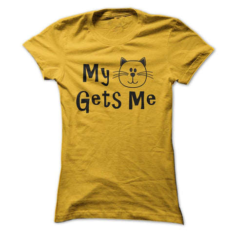My Cat Gets Me T-Shirt
