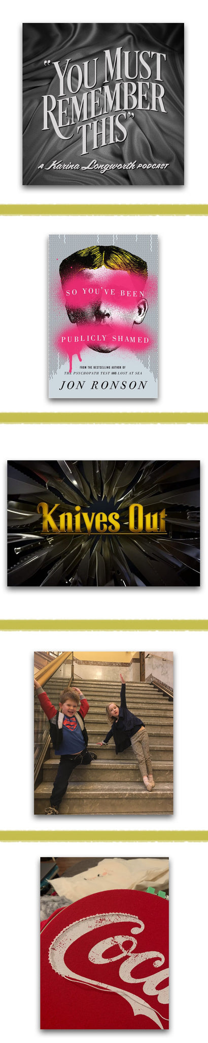 you must remember this podcast, jon ronson book, knives out movie, monthly HQ happenings