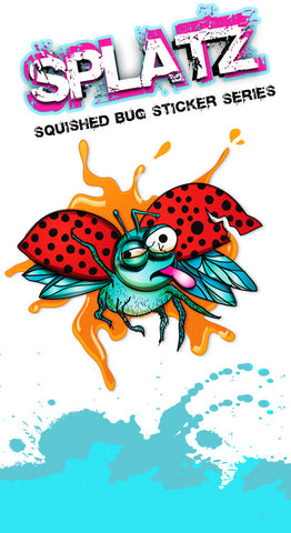 "#2 in Splatz Squished Bug Series: ""Miss Squish"""