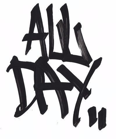 """ALL DAY"" graff handstyle"