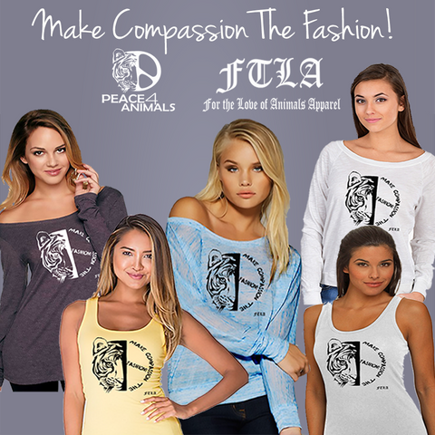 "Peace 4 Animals ""Make Compassion The Fashion!"" Collection by FTLA Apparel"