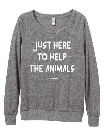 FTLA Apparel ~ For The Love of Animals Apparel:  Off The Shoulder Pullover - Eco Grey Eco-Jersey Slouchy Pullover - Just Here To Help The Animals