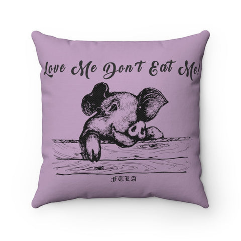 FTLA Apparel ~ For The Love of Animals Apparel:  Home Decor - Love Me Don't Eat Me! Square Purple Pillow