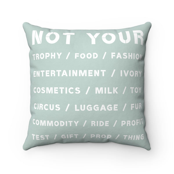 FTLA Apparel ~ For The Love of Animals Apparel:  Home Decor - NOT YOUR... Light Green Square Pillow Case & Pillow Insert