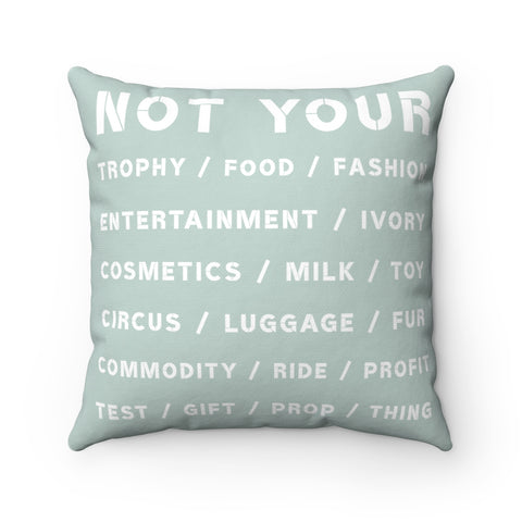 NOT YOUR... Light Green Square Pillow Case & Pillow Insert