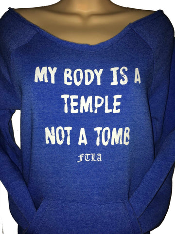FTLA Apparel ~ For The Love of Animals Apparel:  Off The Shoulder Sweatshirt - Eco True Pacific Off the Shoulder Eco Fleece Sweatshirt - My Body Is A Temple Not A Tomb