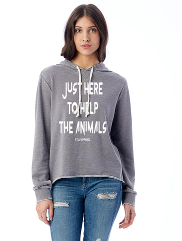 FTLA Apparel ~ For The Love of Animals Apparel:  Women's Sweatshirt - Just Here To Help The Animals French Terry Burnout Hooded Sweatshirt