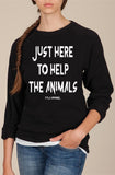 FTLA Apparel ~ For The Love of Animals Apparel:  Unisex Sweatshirts - Just Here To Help The Animals Unisex Eco Fleece Crewneck Sweatshirt