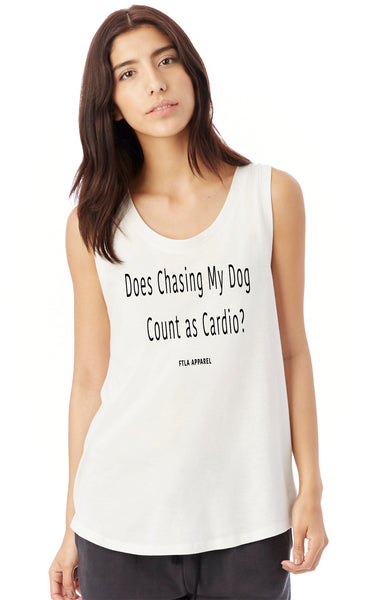 FTLA Apparel ~ For The Love of Animals Apparel:  Muscle Tank - Does Chasing My Dog Count as Cardio? White Ladies' Cap Sleeve Tank Top