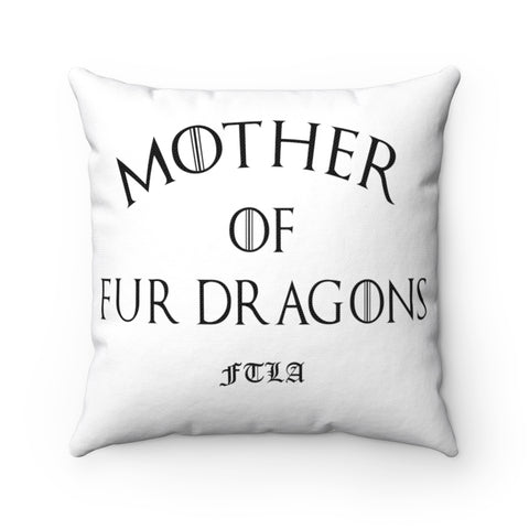 FTLA Apparel ~ For The Love of Animals Apparel:  Home Decor - Mother of Fur Dragons White Square Pillow