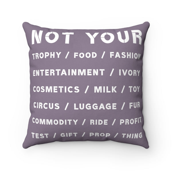 FTLA Apparel ~ For The Love of Animals Apparel:  Home Decor - NOT YOUR... Plum Square Pillow Case & Pillow Insert