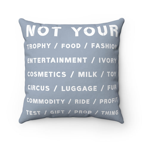 FTLA Apparel ~ For The Love of Animals Apparel:  Home Decor - NOT YOUR... Square Pillow Case & Pillow Insert