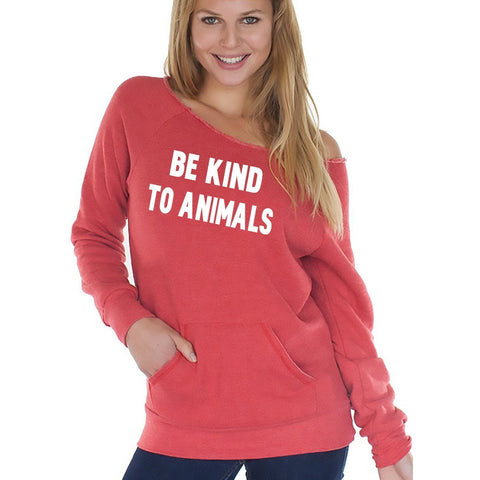 FTLA Apparel ~ For The Love of Animals Apparel:  Off The Shoulder Sweatshirt - BE KIND TO ANIMALS FTLA Apparel  Off the Shoulder Sweatshirt Eco Friendly Made in the USA