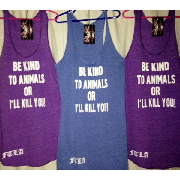 FTLA Apparel - Eco-Jersey Racerback Tank – Be Kind to Animals or I'll Kill You - Tank Top