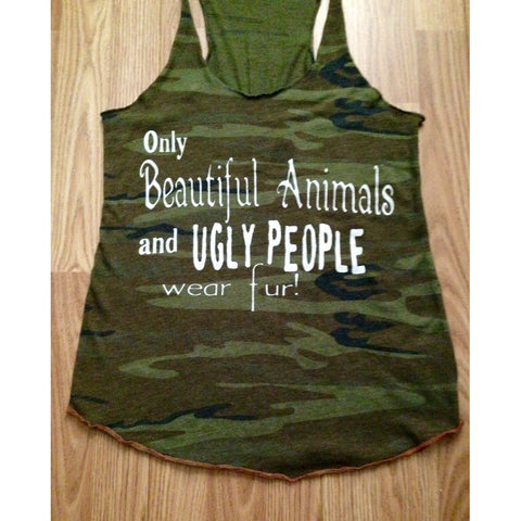 FTLA Apparel ~ For The Love of Animals Apparel:  Tank Top - FTLA Apparel - Eco Jersey Camo Racerback Tank Top - Only Beautiful Animals and Ugly People Wear Fur!