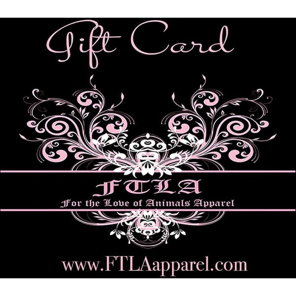 FTLA Apparel FTLA Apparel Gift Card-Gift Card-FTLA Apparel-$10-For The Love of Animals Apparel
