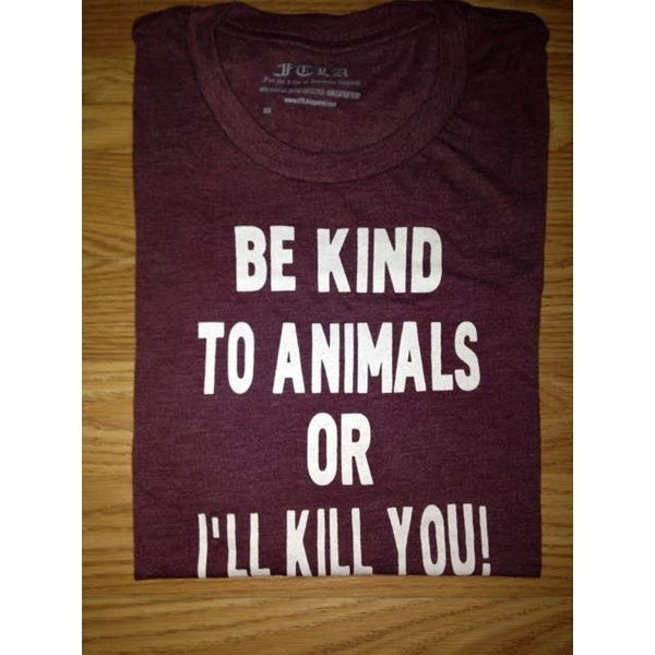 FTLA Apparel - FTLA Apparel Maroon Triblend Unisex Jersey Short Sleeve Tee Be Kind to Animals or I'll Kill You! - Unisex T-Shirt