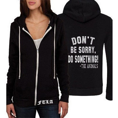 FTLA Apparel ~ For The Love of Animals Apparel:  Unisex Sweatshirts - FTLA Apparel Unisex Eco Fleece Full-Zip Hoodie Eco True Black –Don't Be Sorry, Do Something - The Animals! | XS-2XL