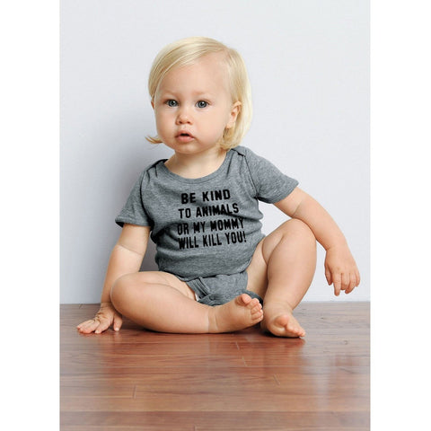 FTLA Apparel ~ For The Love of Animals Apparel:  Onesie - Infant Baby Rib Short Sleeve Onesie Be Kind To Animals OR My MOMMY Will Kill You by FTLA Apparel
