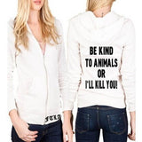 FTLA Apparel ~ For The Love of Animals Apparel:  Unisex - Unisex Eco-Fleece Full-Zip Hoodie – Be Kind To Animals OR I'll Kill You! XS-3XL