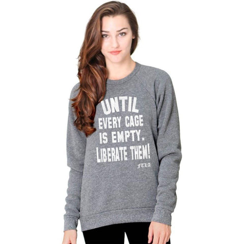 FTLA Apparel ~ For The Love of Animals Apparel:  Unisex Sweatshirts - Unisex Triblend Fleece Raglan Crew Sweatshirt - Until Every Cage is Empty. LIBERATE THEM!