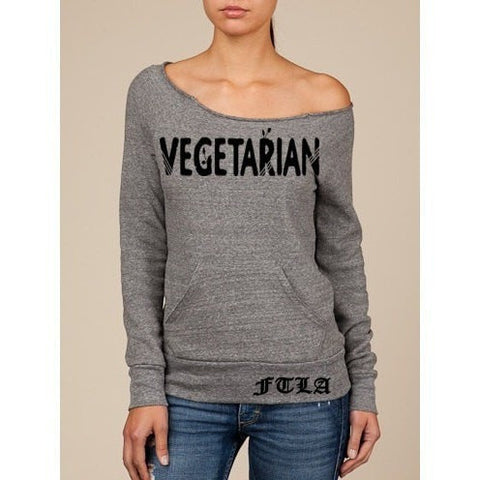 FTLA Apparel ~ For The Love of Animals Apparel:  Off The Shoulder Sweatshirt - Vegetarian Off the Shoulder Eco Fleece Sweatshirt - Vegetarian