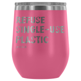 Refuse Single-Use Plastic Stainless Steel Laser Etched Stemless Wine Tumblers