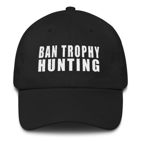 FTLA Apparel ~ For The Love of Animals Apparel:  Hats - FTLA Apparel Low Profile Embroidered Baseball Cap - Ban Trophy Hunting