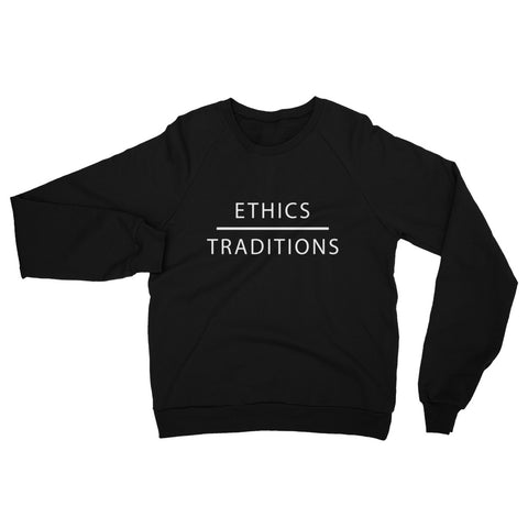 FTLA Apparel ~ For The Love of Animals Apparel:  Unisex Sweatshirts - Ethics Over Traditions Unisex California Fleece Raglan Sweatshirt