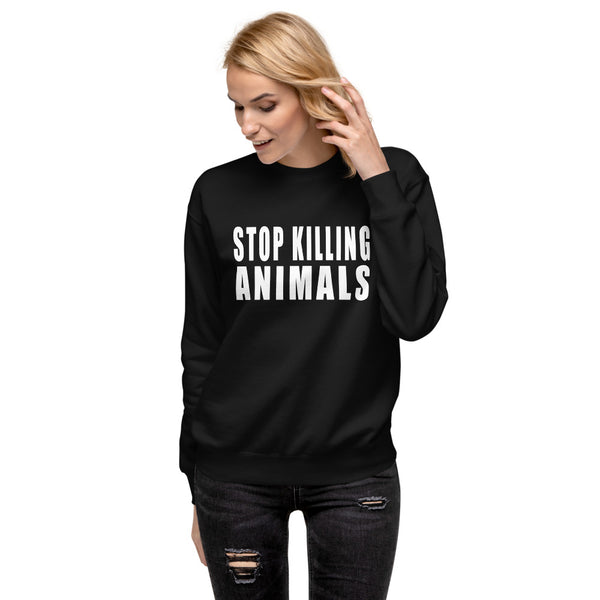 FTLA Apparel ~ For The Love of Animals Apparel:  Unisex Sweatshirts - STOP KILLING ANIMALS Unisex Fleece Pullover