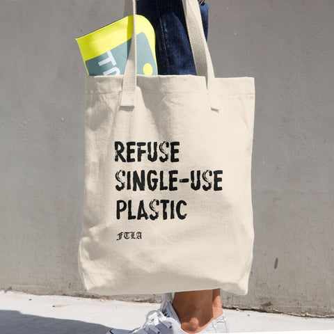 FTLA Apparel ~ For The Love of Animals Apparel:  Tote Bag - Refuse Single-Use Plastic - Re-Useable Cotton Shopping/Tote Bag