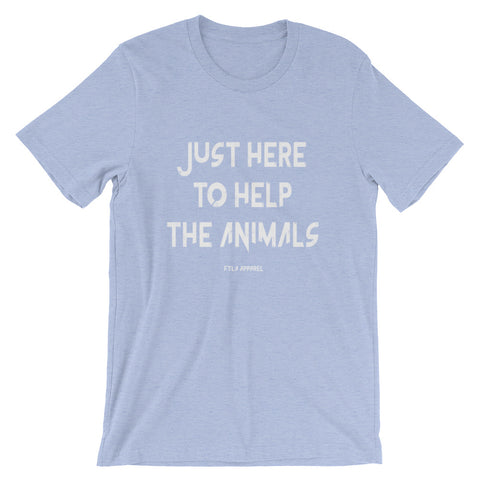 FTLA Apparel ~ For The Love of Animals Apparel:  Unisex T-Shirt - FTLA Apparel Light Blue Just Here To Help The Animals Unisex Tee