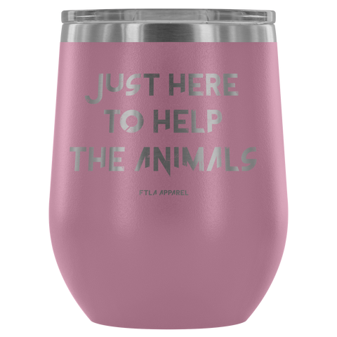Just Here To Help The Animals Stainless Steel Laser Etched Stemless Wine Tumblers