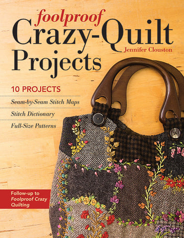 Foolproof Crazy-Quilt Projects E-Book