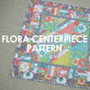 Flora Centerpiece pattern