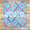 High Road Low Road Quilt