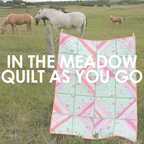 In the Meadow Quilt As You Go