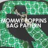 Mommy Poppins Bag