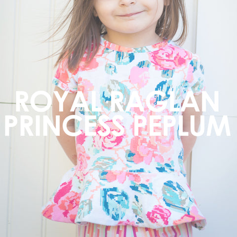 Royal Raglan & Princess Peplum
