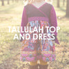 Tallulah Top and Dress