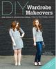 DIY Wardrobe Makeovers E-Book