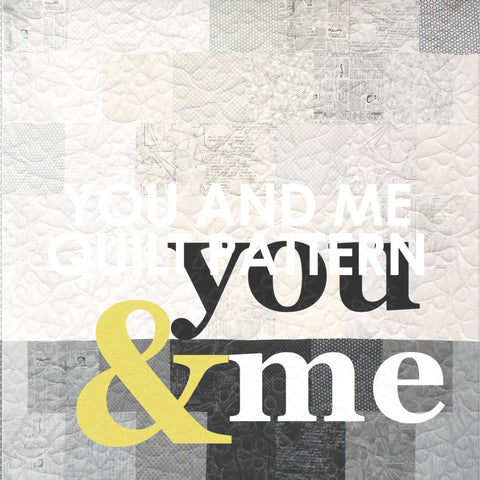 You and Me Quilt Pattern