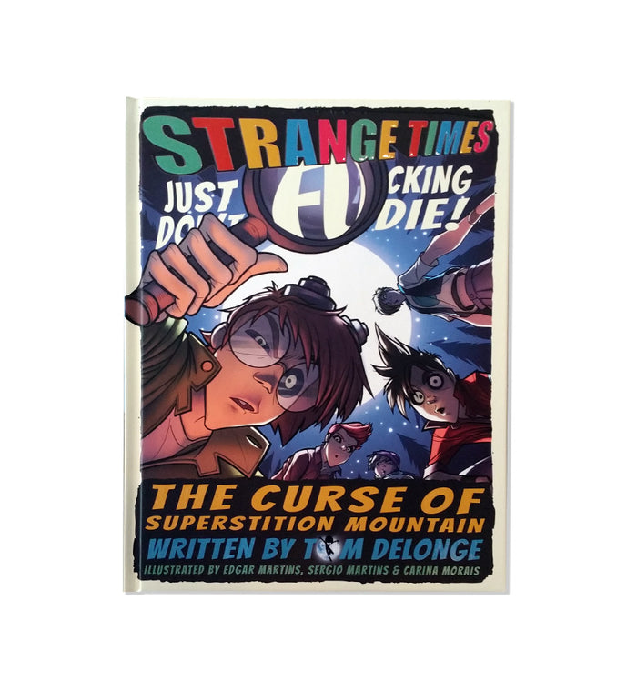 Strange Times The Curse of Superstition Mountain Hardcover - To The Stars