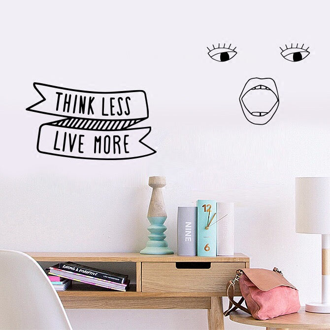 Think less live more Eyes Lip wall sticker
