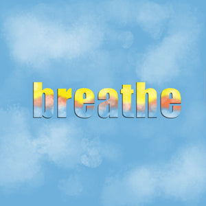 Breathe Free Download Print at Home