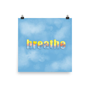 Breathe - Photo Paper Poster